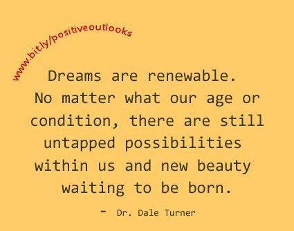 Dreams are renewable
