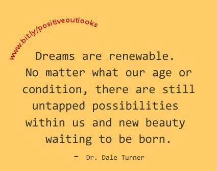 Dreams are renewable