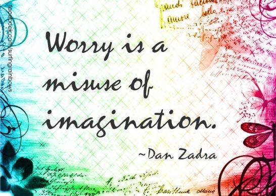https://minsmash.files.wordpress.com/2013/02/worry-is-a-misuse-of-imagination.jpg